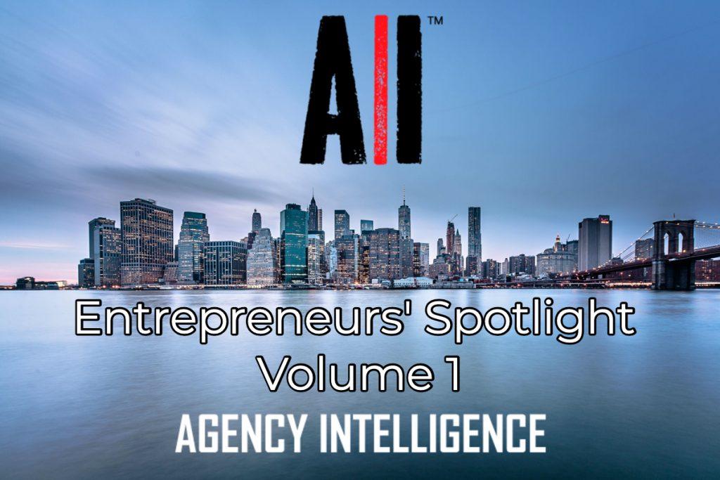 Agency Intelligence ENTREPRENEURS SPOTLIGHT Vol 1: 12 Top Entrepreneurs Share Their Growth Strategies
